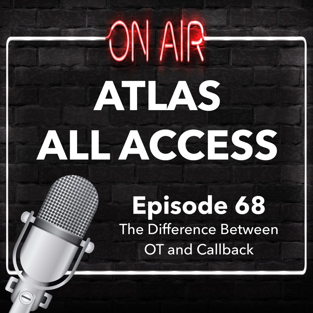 Atlas All Access #68 - Overtime Vs. Callback