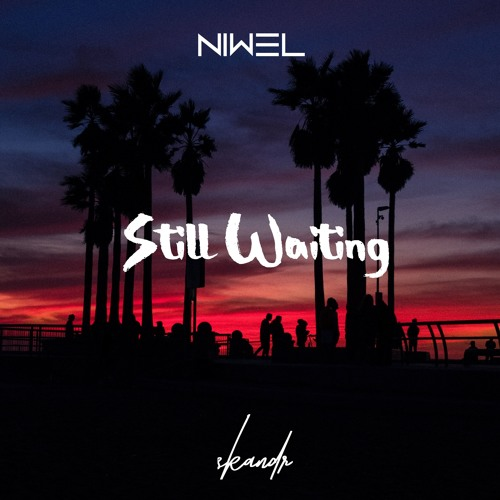 SKANDR & Niwel - Still Waiting