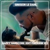 Gregor le DahL - Happy Hardcore Edit Package #3 (FREE DOWNLOAD)