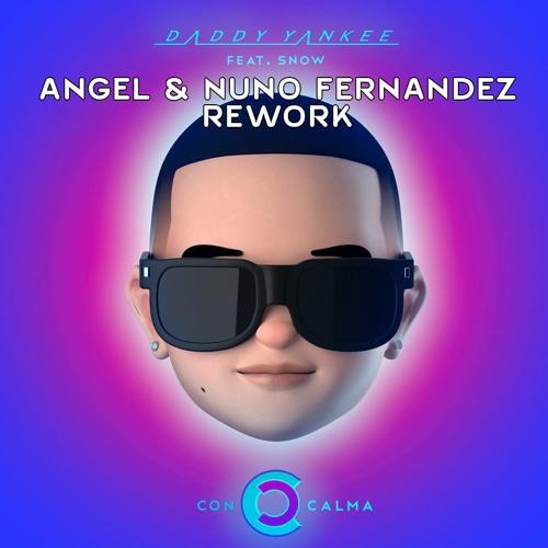 DADDY YANKEE feat SNOW - CON CALMA (ANGEL & NUNO FERNANDEZ