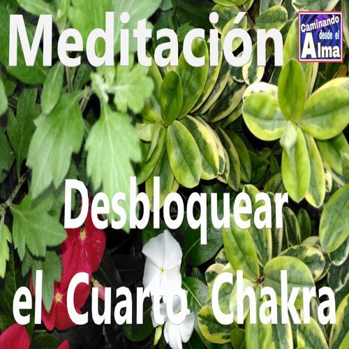 Meditación. Desbloquear el Cuarto Chakra. by caminandodesdeelalma ...