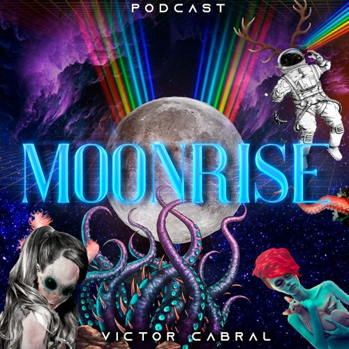 Moonrise - Podcast 2019 by Victor Cabral by Victor Cabral