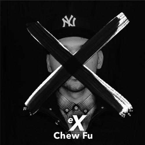 CHEW FU- eX