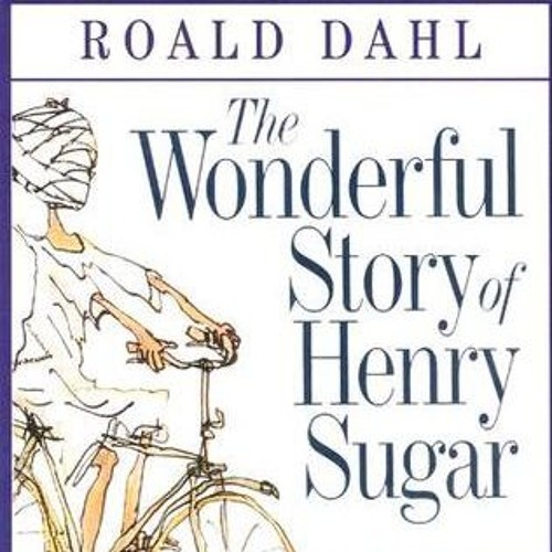 The Wonderful Story Of Henry Sugar by Roald Dalh (Read by Daniel Smith-Votino)