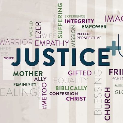 Justice + Unity: Toward the Healing of a Fractured Church, Part III