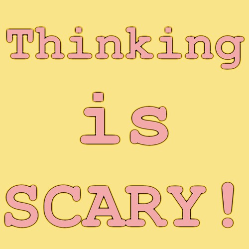 Little Saigon Report #106: Thinking Is Scary!