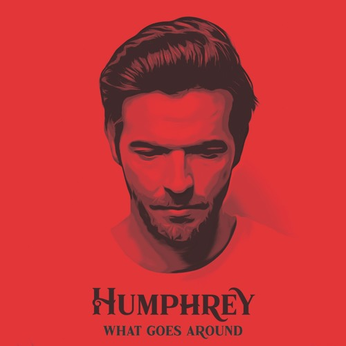 Humphrey - What Goes Around