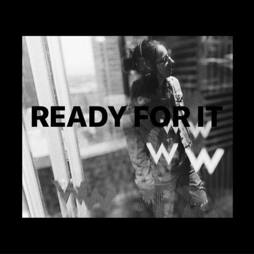 Ready For It - MACK