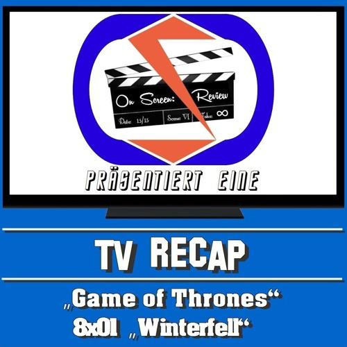 "On Screen: Recap - Game Of Thrones 8x01 - ""Winterfell""!"