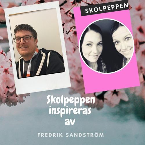 Skolpeppen inspireras av Fredrik Sandström