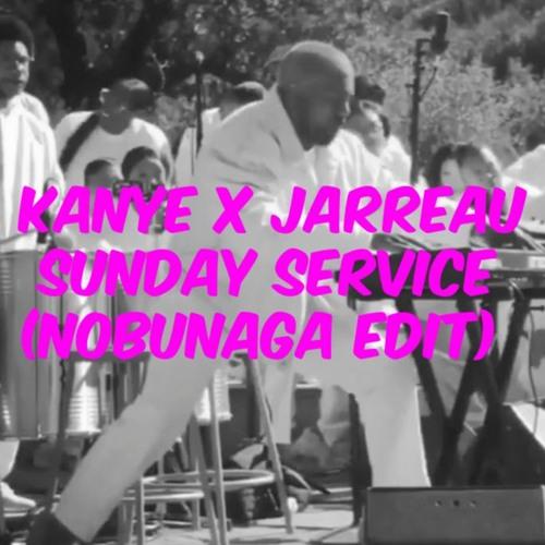 Kanye X Jarreau - Sunday Service (Nobunaga Edit)