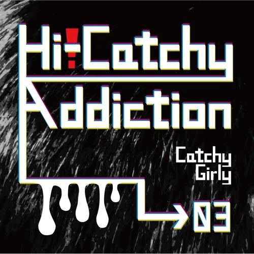 『Hi-Catchy Addiction →03』 Crossfade Demo 『2019春M3シ-17x』