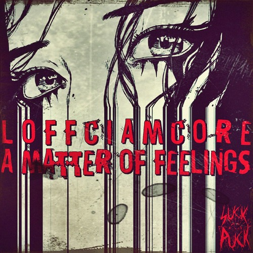Loffciamcore - A Matter Of Feelings [LP] 2019