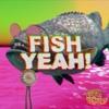 Fish Yeah!