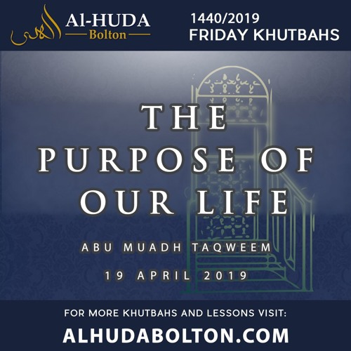 Khutbah: The Purpose Of Our Life