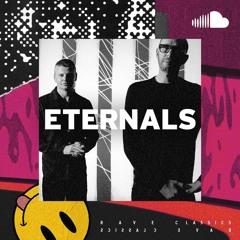 Rave Classics: Eternals
