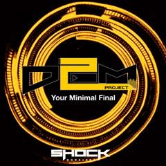 D2M - Your minimal final (DJSET)