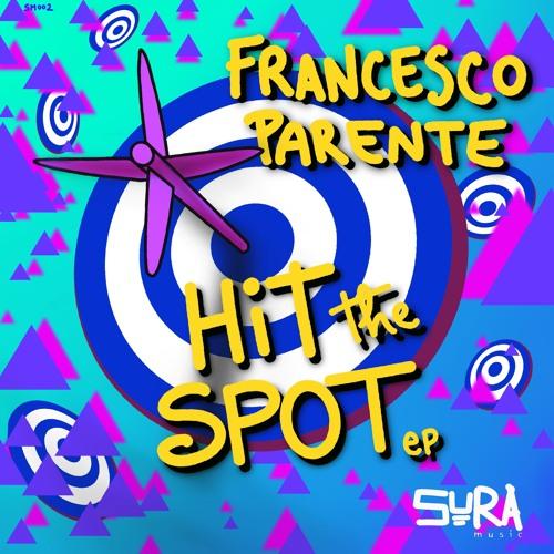 SM002 Francesco Parente Hit The Spot by SURA Music on