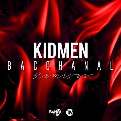 KIDMEN - Bacchanal (Andry J Remix)