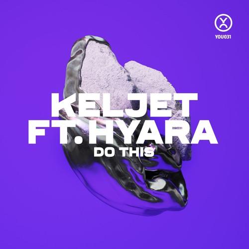 Keljet Feat. Hyara - Do This
