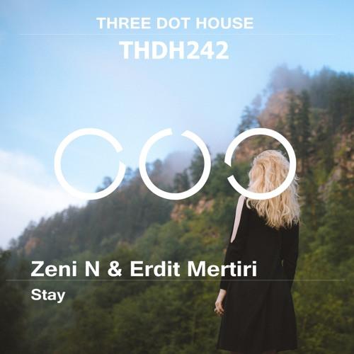 Zeni N & Erdit Mertiri - Stay (Original Mix)