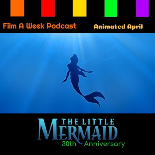 "FAW 132: ""The Little Mermaid"" 30th Anniversary"