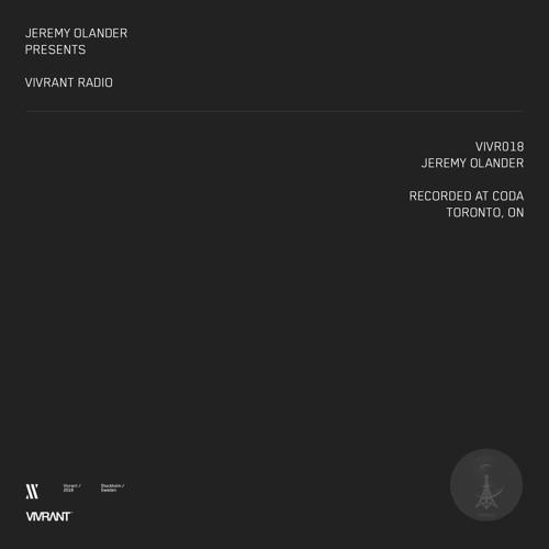 Vivrant Radio 018 | 2019-04-19 | Jeremy Olander at Coda, Toronto