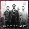 Episode 15 | Raid the Quarry