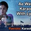 Ae Watan Karaoke With Lyrics (Without Chorus)   Arijit Singh   Raazi