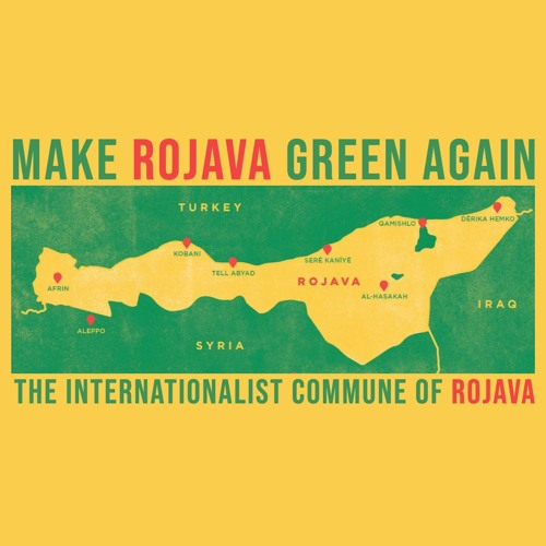 #189 | Make Rojava Green Again: The Ecological Society w/ The Internationalist Commune Of Rojava