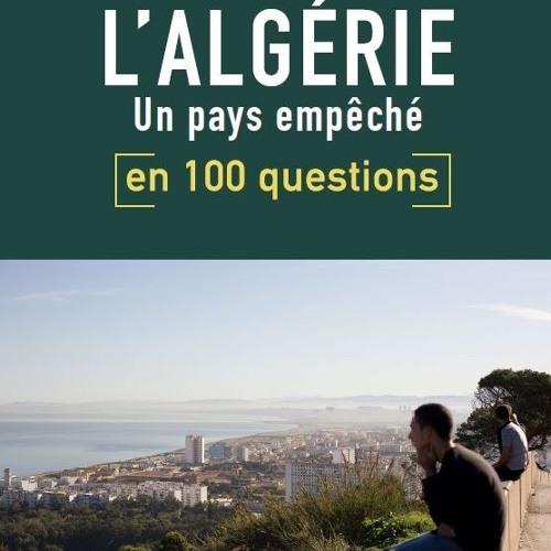 """Akram Belkaid : des clés pour comprendre la """"révolution"""" Algérienne"""