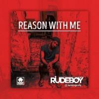 Rudeboy - Reason With Me | Afrobeat 2019