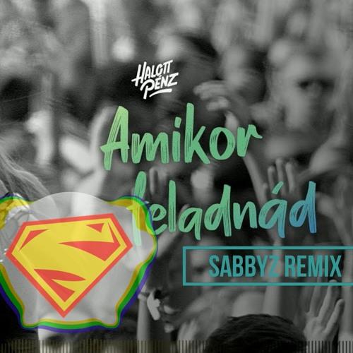 Halott Pénz  - Amikor Feladnád (Sabbyz Festival Remix)