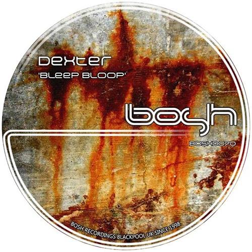Dexter - Bleep Bloop (The Wheel Man Remix)[BOSHD070]
