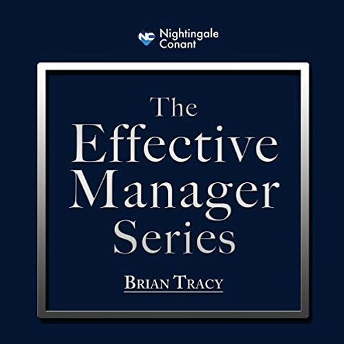 The Effective Manager Series By Brian Tracy Audiobook Sample by