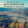 Songs of a Sourdough By Robert W. Service Audiobook Sample