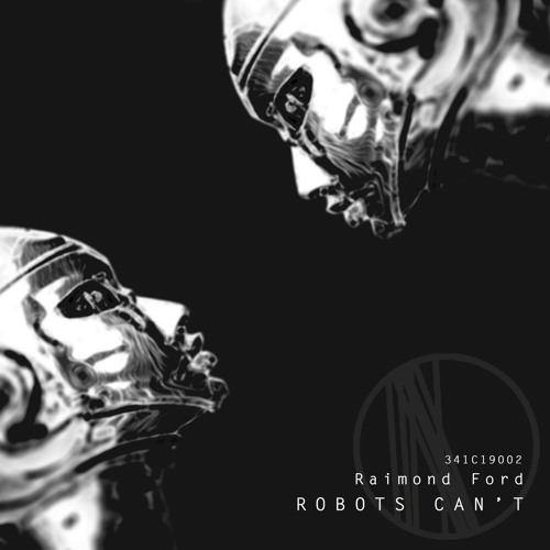 Raimond Ford - Robots Can't EP [341Cuts - 341C19002A] Snippet