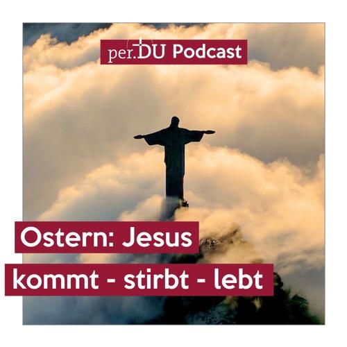 Ostern: Jesus kommt-stirbt-lebt - Palmsonntag: Jesus kommt! - Immanuel Grauer
