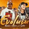 KEVIN O CHRIS - EVOLUIU FEAT. SODRÉ [ DJ JUNINHO 22 ] HIT 2019