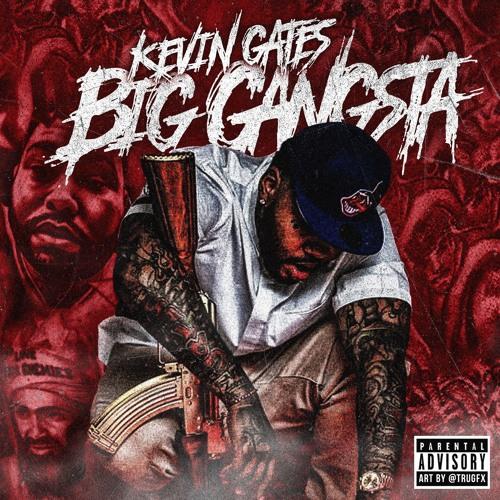 KEVIN GATES - BIG GANGSTA