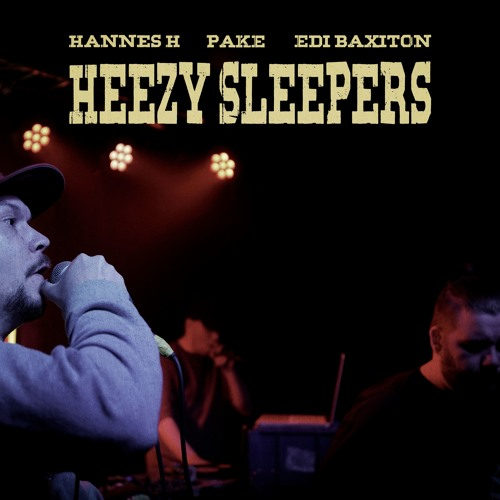 Hannes H. - Heezy Sleepers Ft. Pake & Edi Baxiton