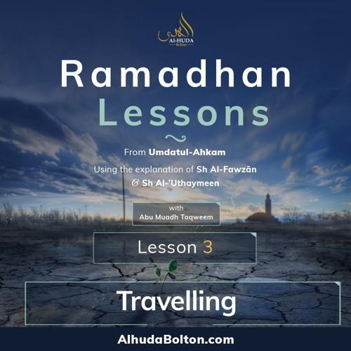 Ramadhan Lesson 3 Travelling