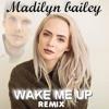 Download Madilyn bailey _ Wake me up (Avicii) DJ CESAR Remix. Mp3