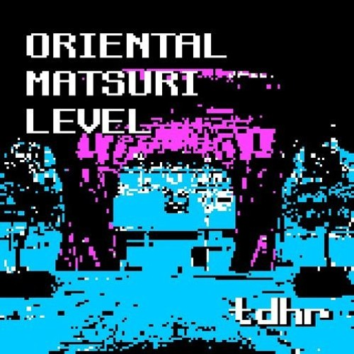 ORIENTAL MATSURI LEVEL(CROSSFADE DEMO)