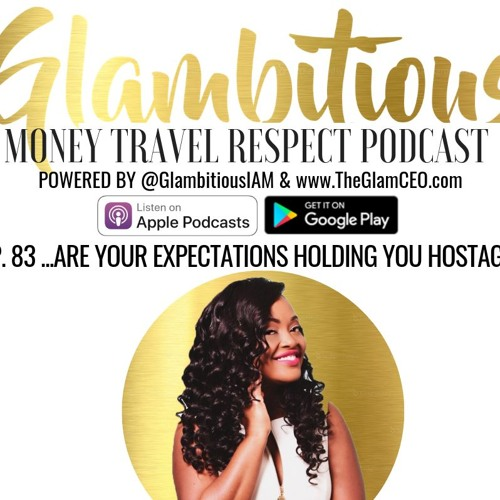 Ep. 83 Are your expectations holding you hostage?