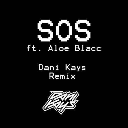 Avicii - S.O.S ft. Aloe Blacc (Dani Kays Remix)