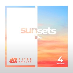 Sunsets with Aitor Robles -104- Special 4 Anniversary