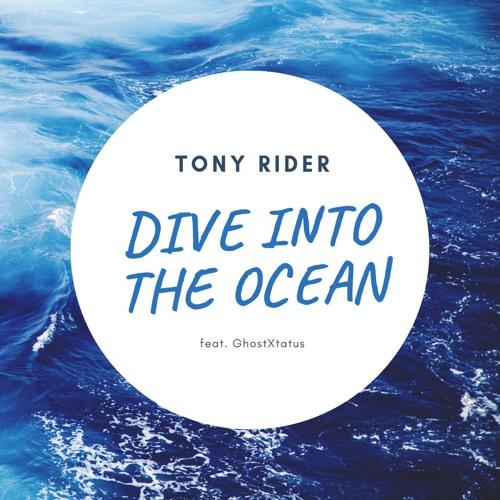 Tony Rider feat. GhostXtatus - Dive Into The Ocean