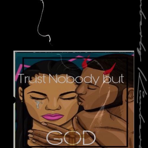 Trust Nobody but God