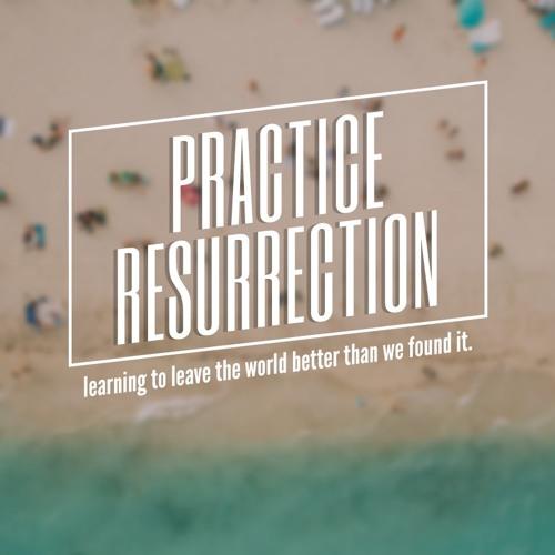Ephesians: Practicing Resurrection